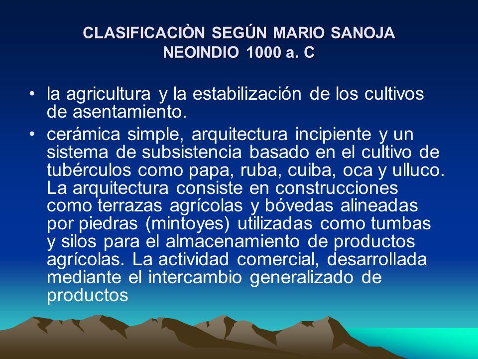 CLASIFICACIÒN SEGÚN MARIO SANOJA NEOINDIO 1000 a. C
