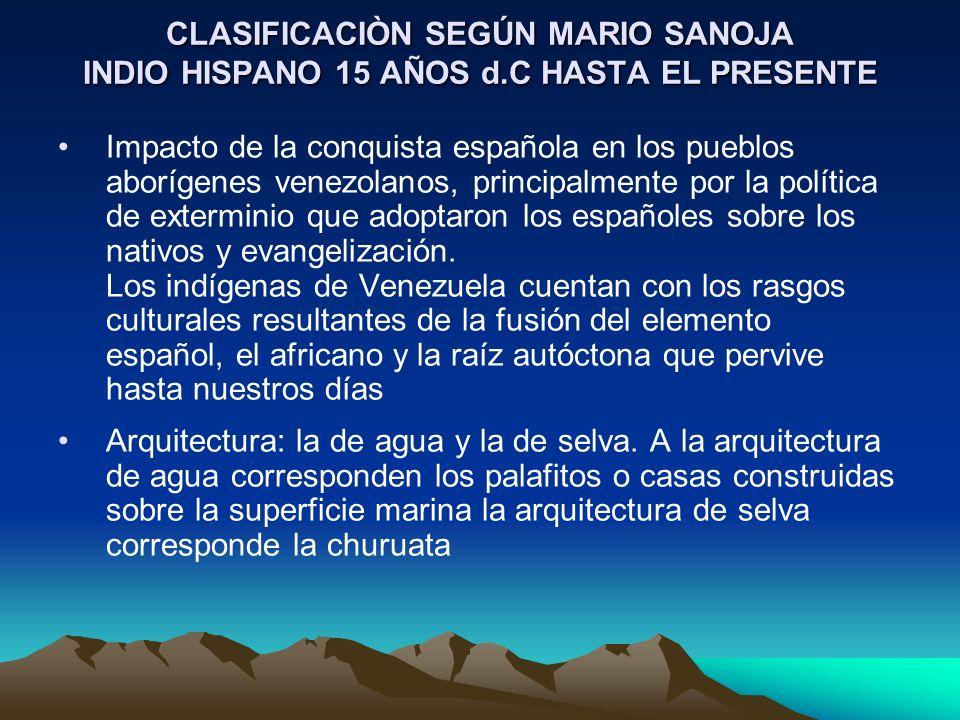 CLASIFICACIÒN SEGÚN MARIO SANOJA INDIO HISPANO 15 AÑOS d