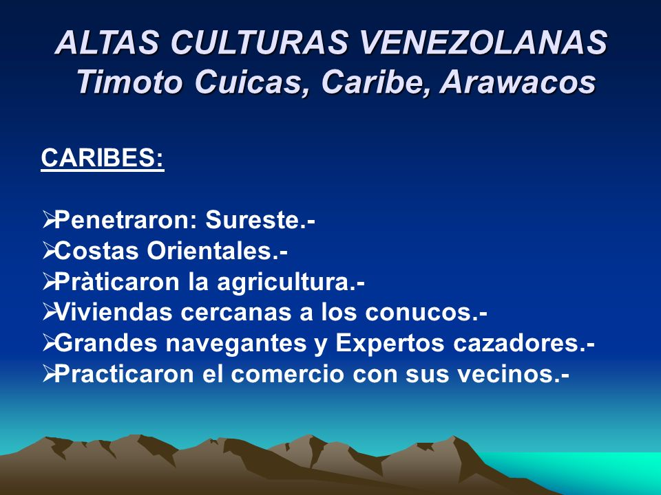 ALTAS CULTURAS VENEZOLANAS Timoto Cuicas, Caribe, Arawacos