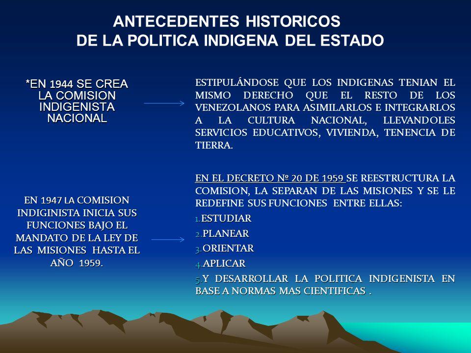 *EN 1944 SE CREA LA COMISION INDIGENISTA NACIONAL
