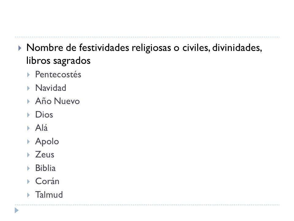 Nombre de festividades religiosas o civiles, divinidades, libros sagrados
