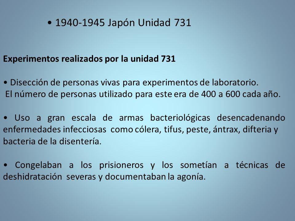• 1940-1945 Japón Unidad 731 Experimentos realizados por la unidad 731