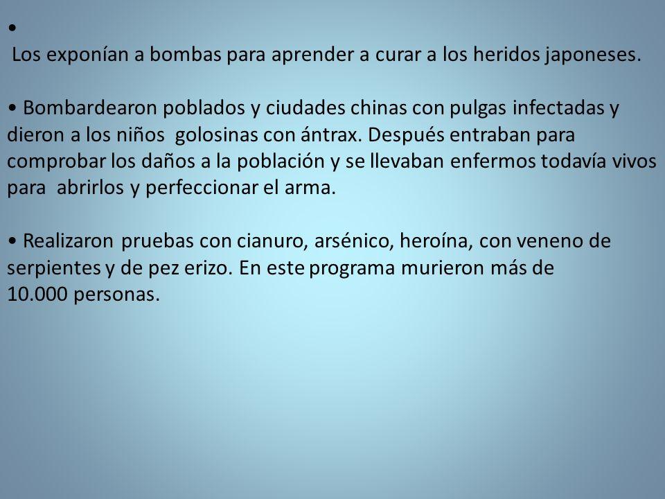 • Los exponían a bombas para aprender a curar a los heridos japoneses.