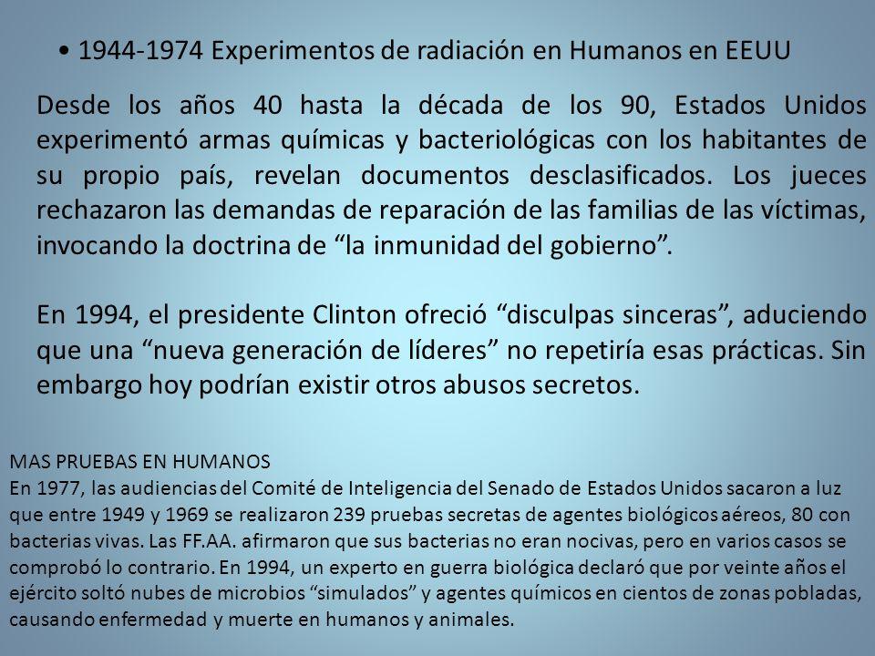 • 1944-1974 Experimentos de radiación en Humanos en EEUU