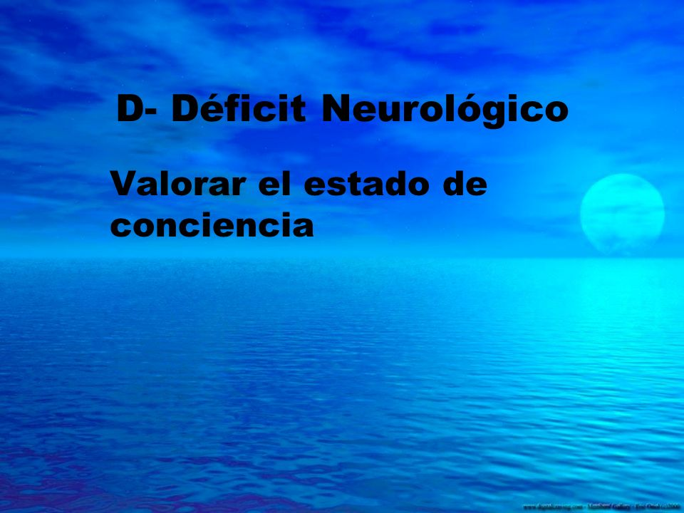 D- Déficit Neurológico