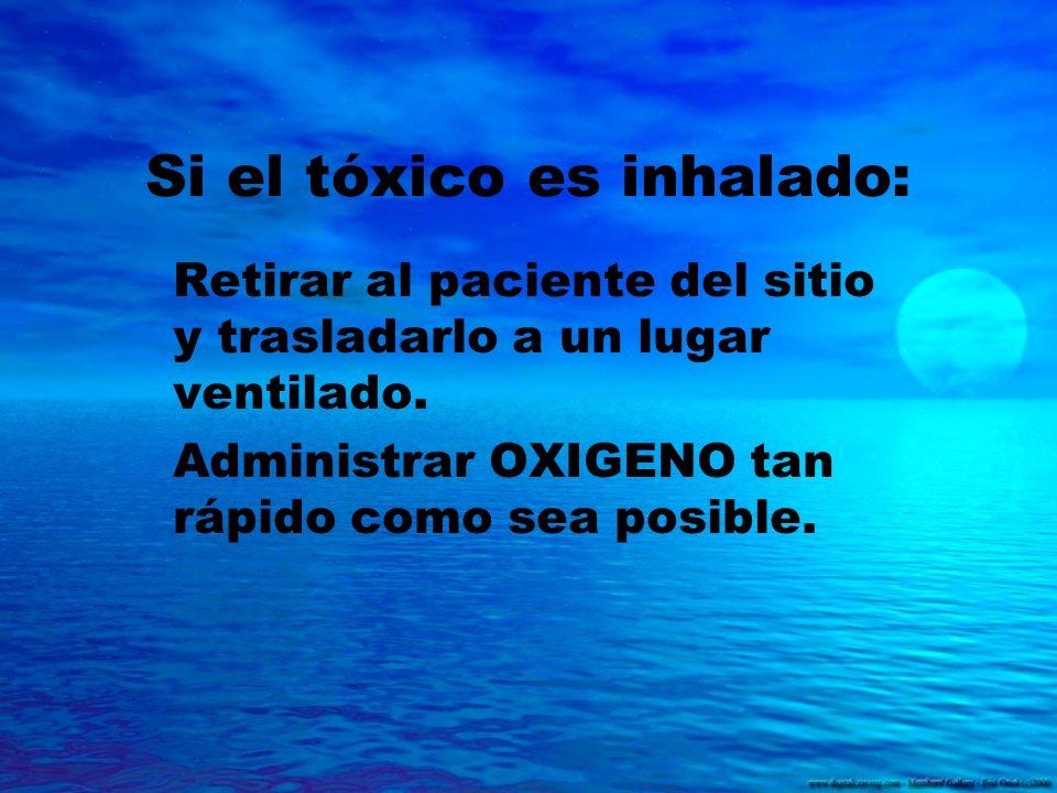 Si el tóxico es inhalado:
