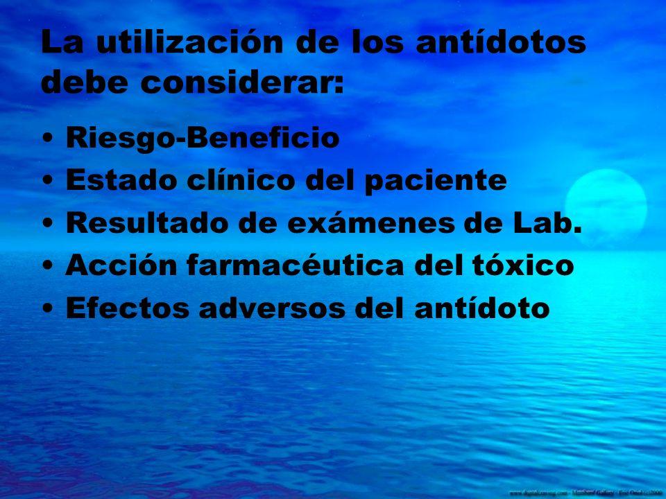 La utilización de los antídotos debe considerar:
