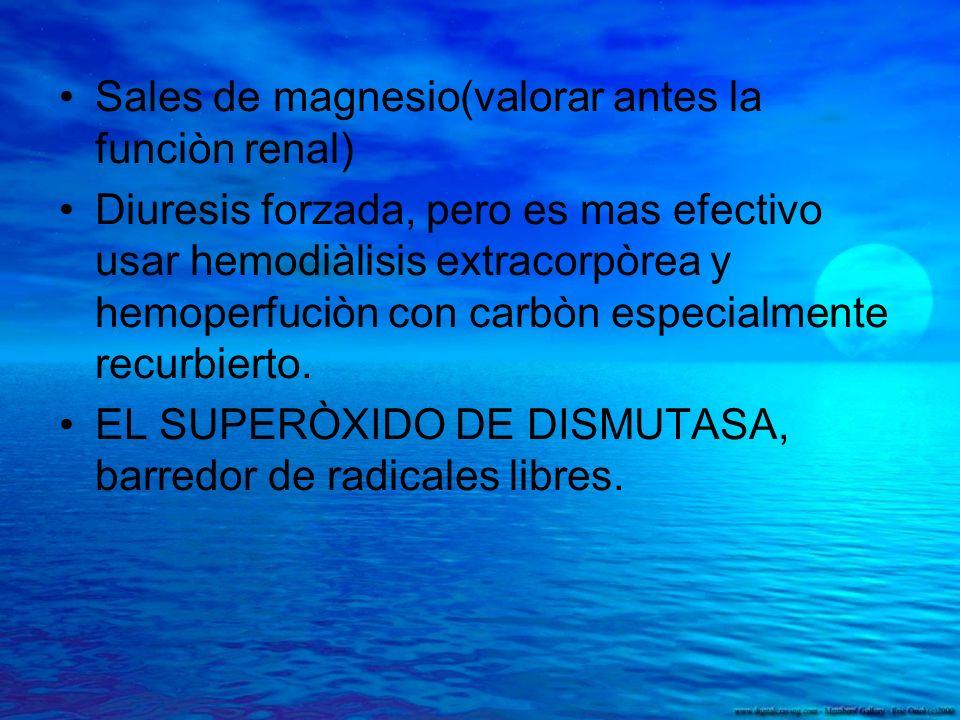 Sales de magnesio(valorar antes la funciòn renal)