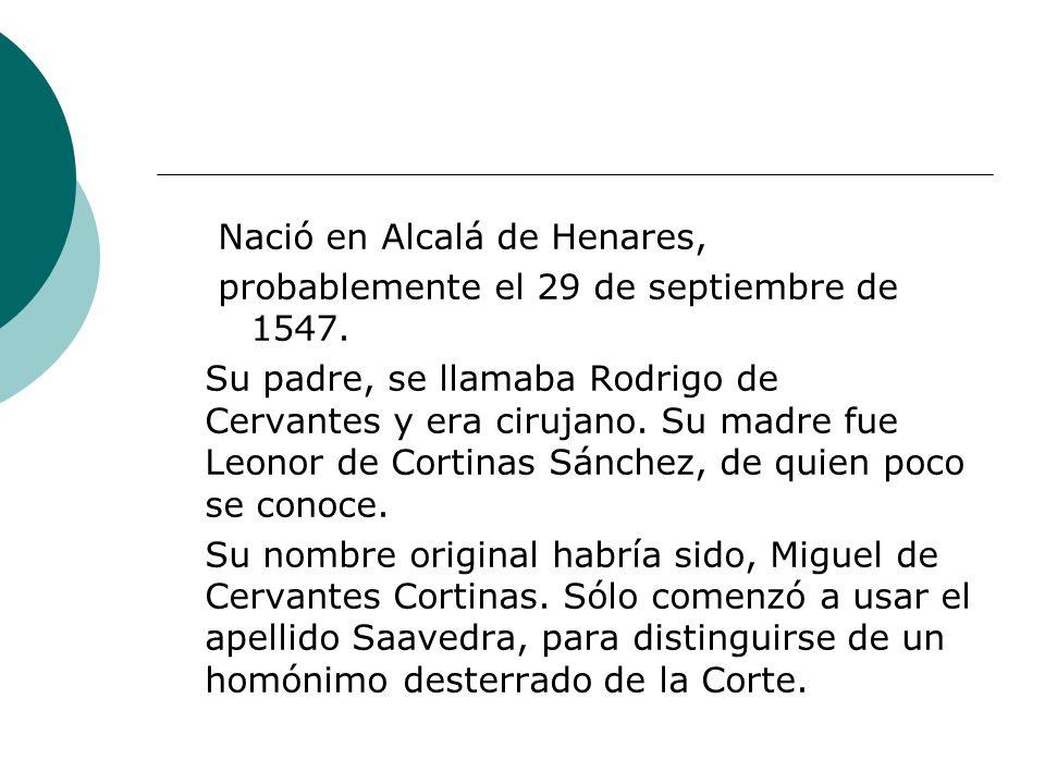 Nació en Alcalá de Henares, probablemente el 29 de septiembre de 1547