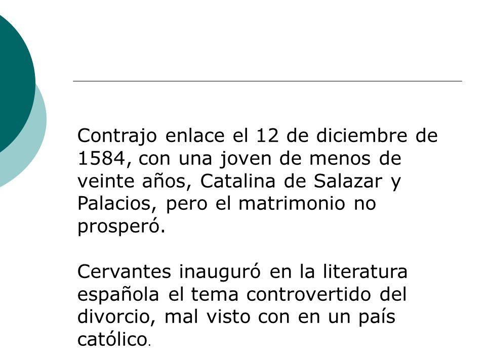 Contrajo enlace el 12 de diciembre de 1584, con una joven de menos de veinte años, Catalina de Salazar y Palacios, pero el matrimonio no prosperó.