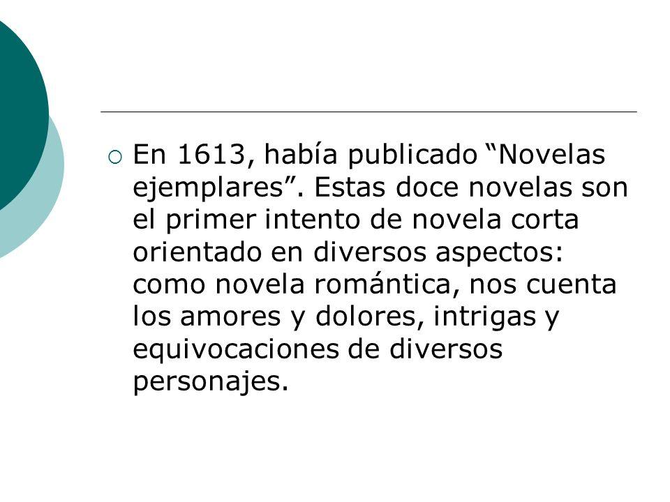 En 1613, había publicado Novelas ejemplares