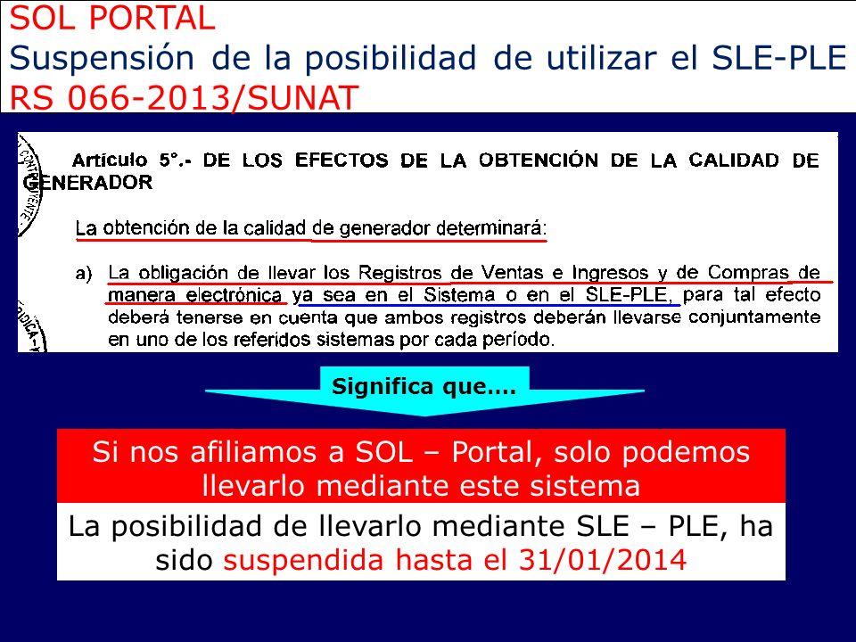 Suspensión de la posibilidad de utilizar el SLE-PLE RS 066-2013/SUNAT