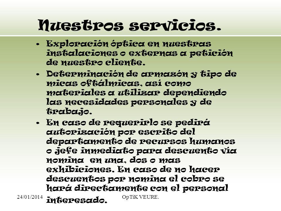 Nuestros servicios. Exploración óptica en nuestras instalaciones o externas a petición de nuestro cliente.