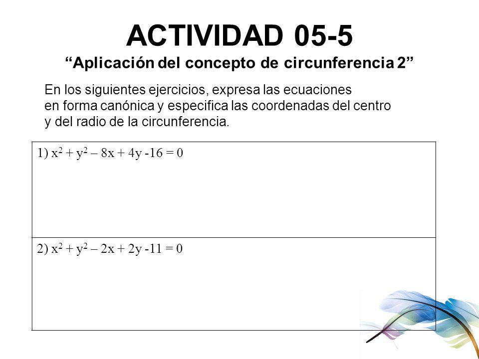ACTIVIDAD 05-5 Aplicación del concepto de circunferencia 2