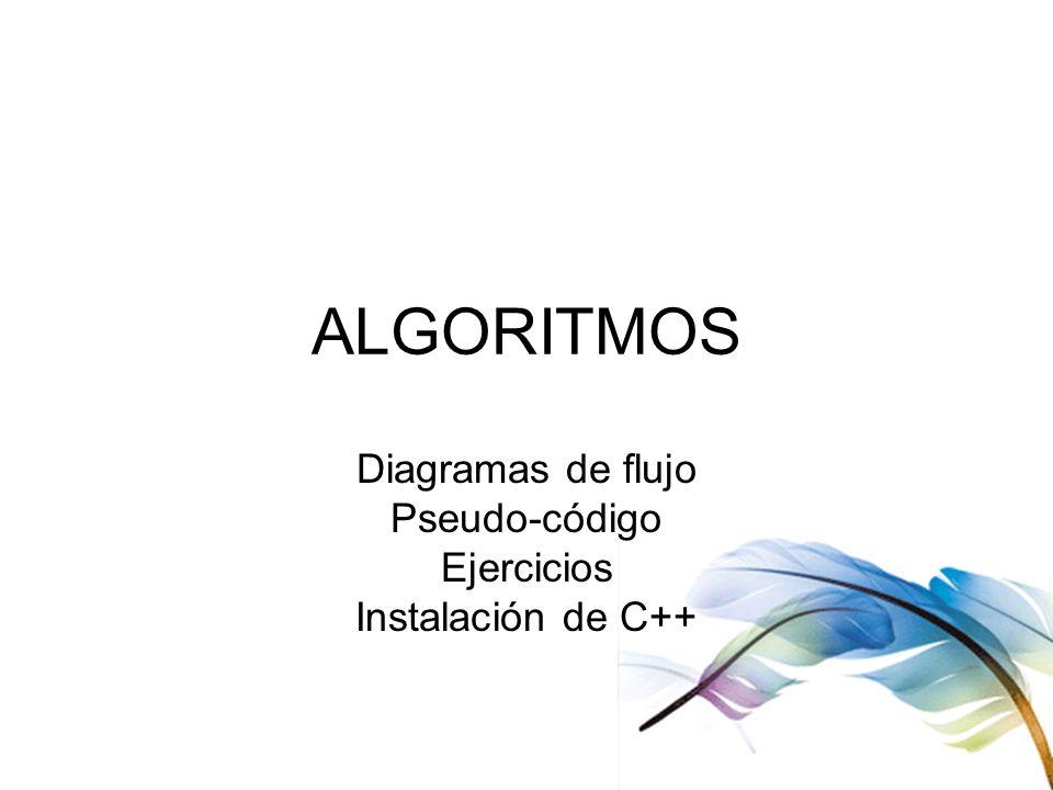 Diagramas de flujo Pseudo-código Ejercicios Instalación de C++