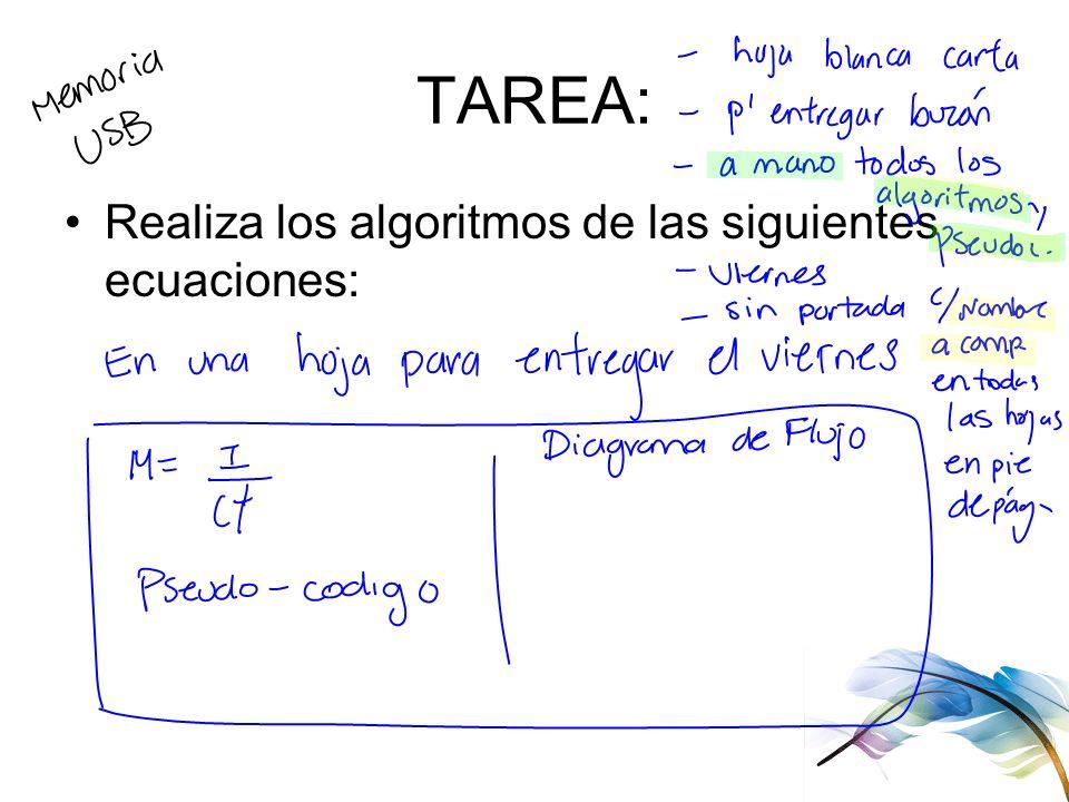 TAREA: Realiza los algoritmos de las siguientes ecuaciones: