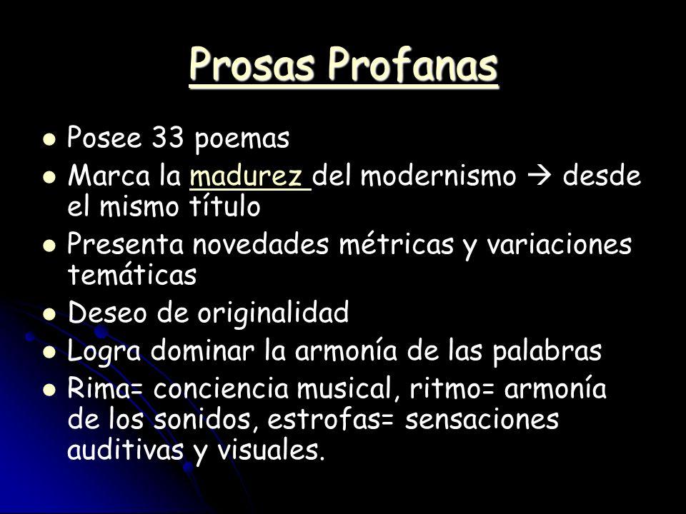 Prosas Profanas Posee 33 poemas