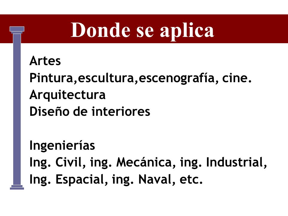 Donde se aplica Artes Pintura,escultura,escenografía, cine.