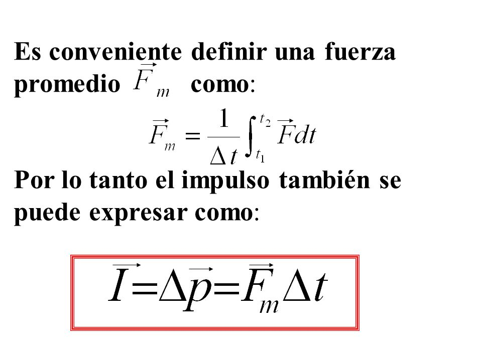 Es conveniente definir una fuerza promedio como: