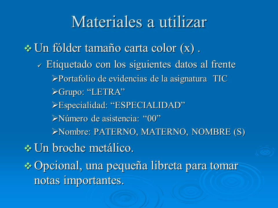 Materiales a utilizar Un fólder tamaño carta color (x) .