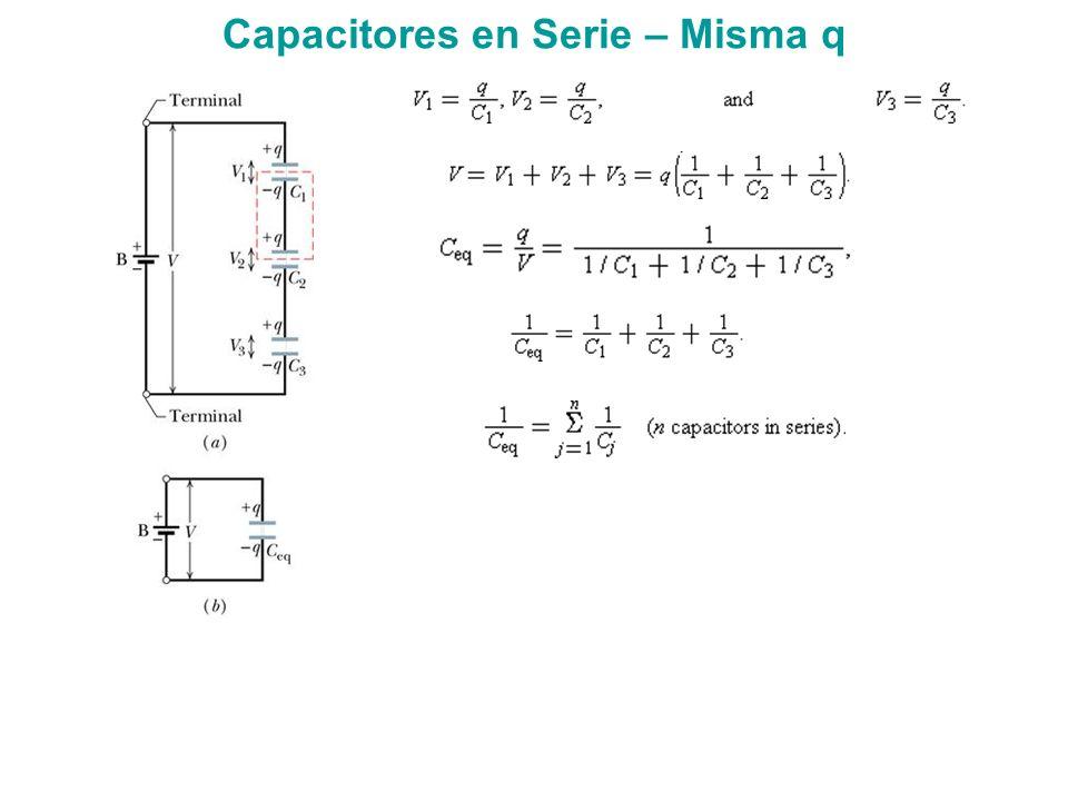 Capacitores en Serie – Misma q