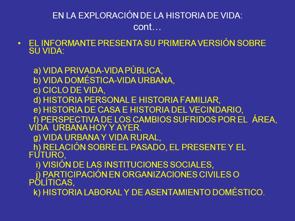 EN LA EXPLORACIÓN DE LA HISTORIA DE VIDA: cont…