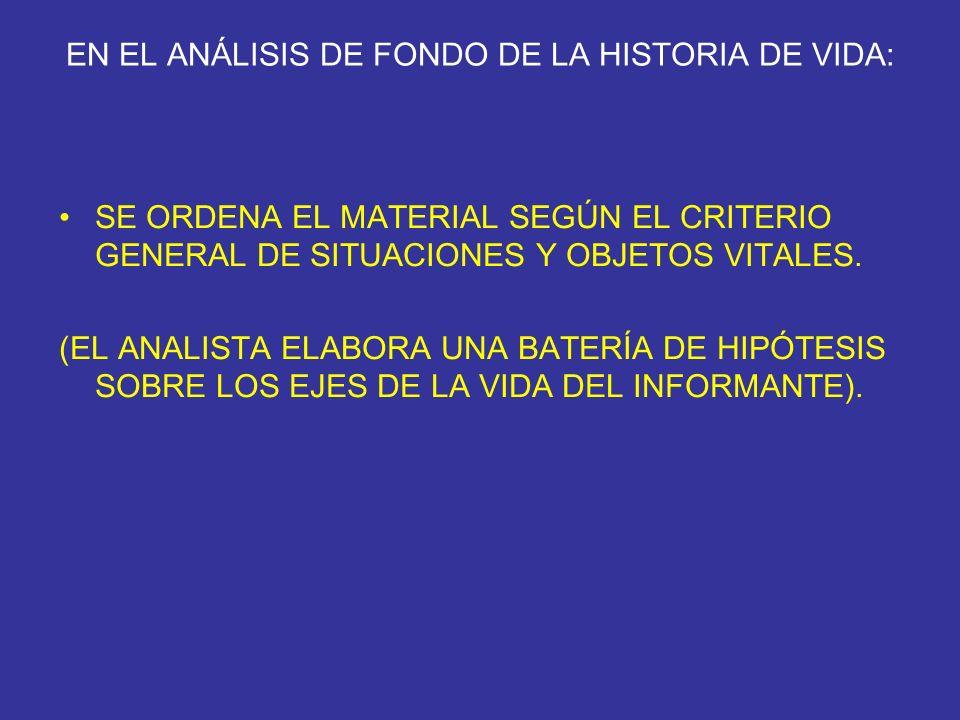 EN EL ANÁLISIS DE FONDO DE LA HISTORIA DE VIDA: