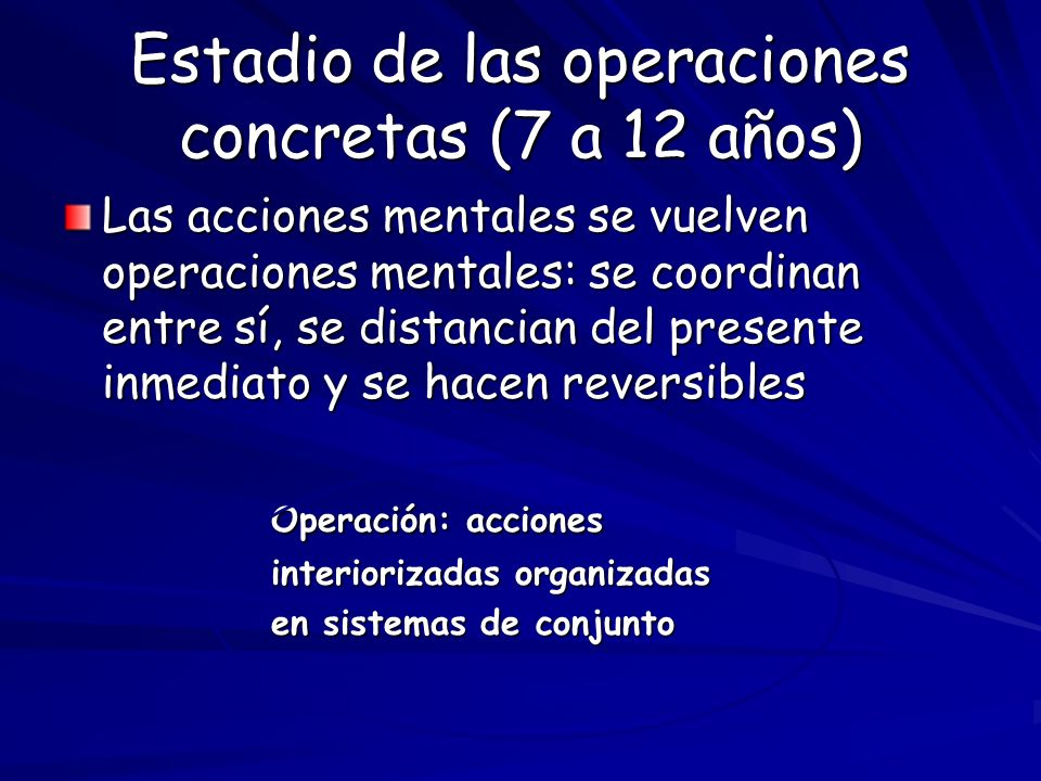 Estadio de las operaciones concretas (7 a 12 años)