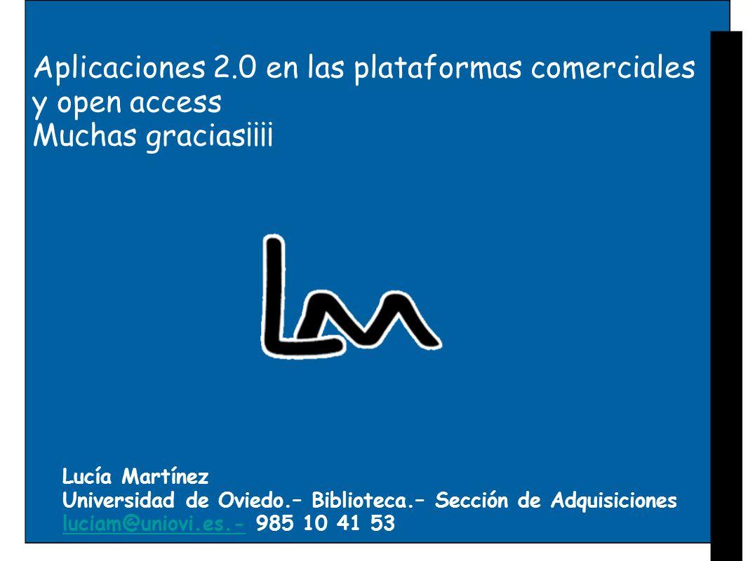 Aplicaciones 2.0 en las plataformas comerciales y open access