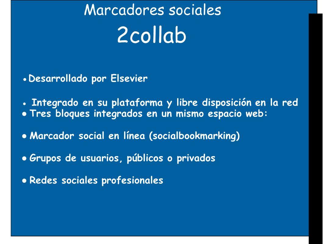 2collab Marcadores sociales ●Desarrollado por Elsevier