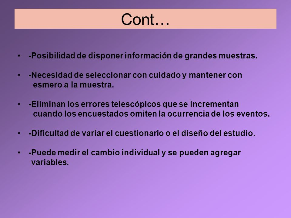 Cont… -Posibilidad de disponer información de grandes muestras.