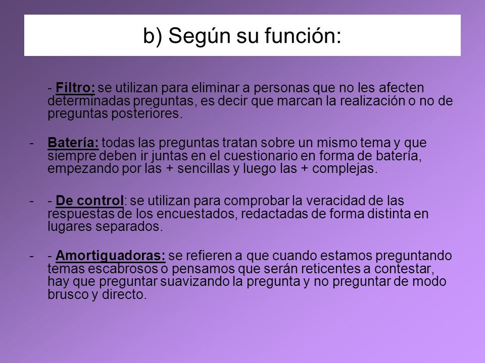 b) Según su función: