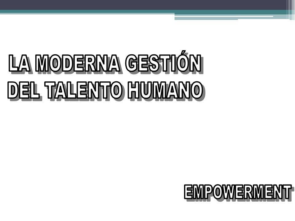 LA MODERNA GESTIÓN DEL TALENTO HUMANO EMPOWERMENT