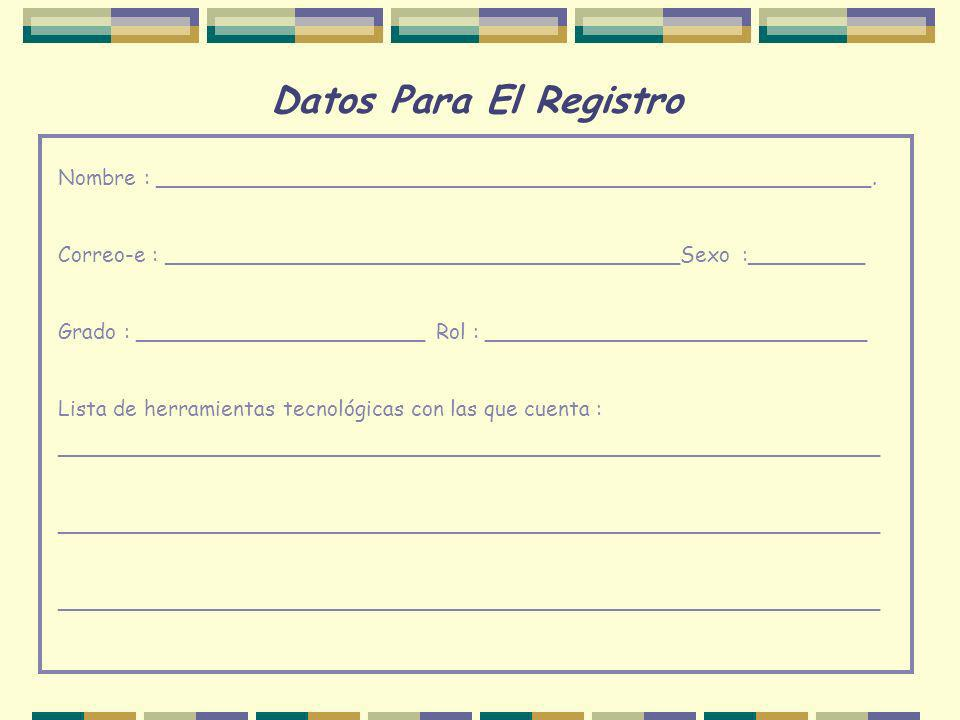 Datos Para El Registro Nombre : ______________________________________________________.