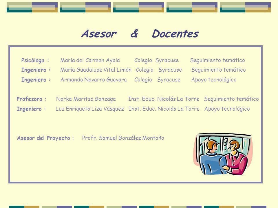 Asesor & Docentes Psicóloga : María del Carmen Ayala Colegio Syracuse Seguimiento temático.