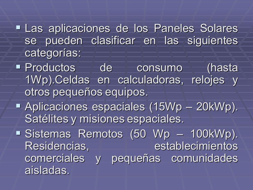 Las aplicaciones de los Paneles Solares se pueden clasificar en las siguientes categorías: