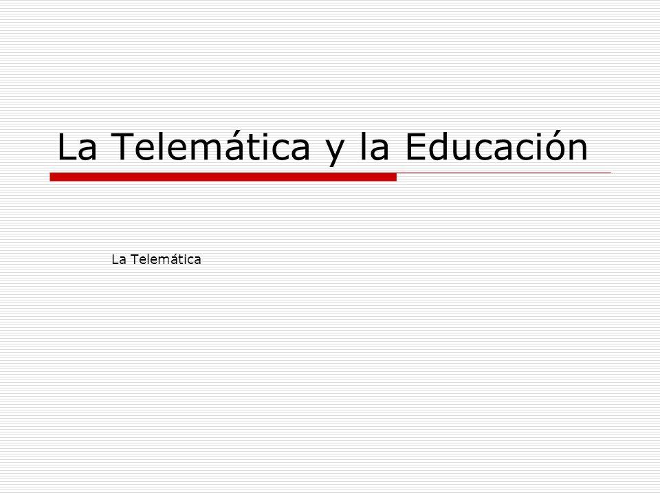 La Telemática y la Educación