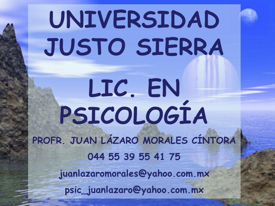 UNIVERSIDAD JUSTO SIERRA PROFR. JUAN LÁZARO MORALES CÍNTORA