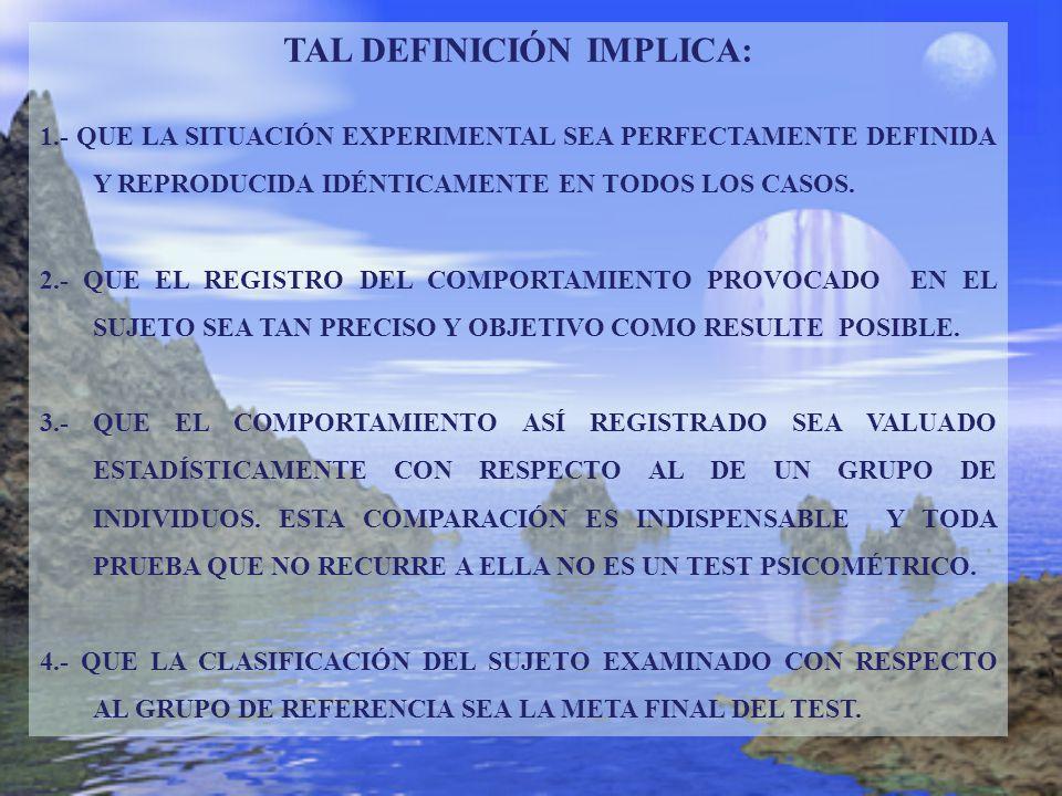 TAL DEFINICIÓN IMPLICA: