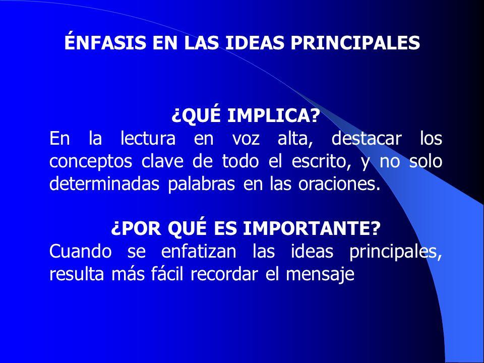 ÉNFASIS EN LAS IDEAS PRINCIPALES