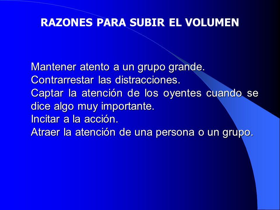 RAZONES PARA SUBIR EL VOLUMEN