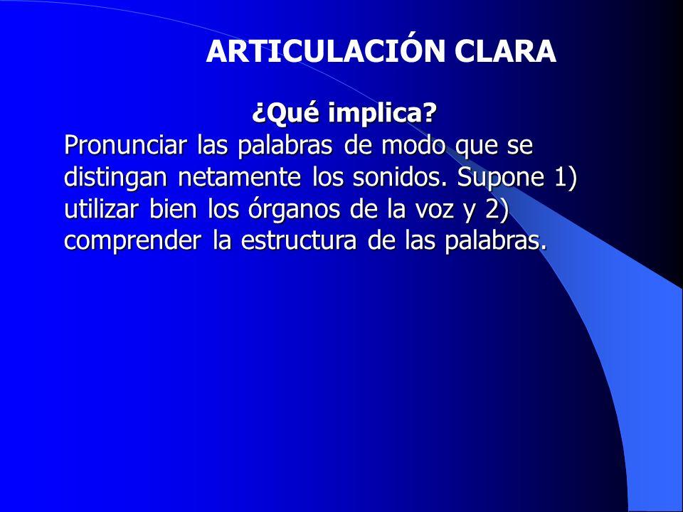 ARTICULACIÓN CLARA ¿Qué implica