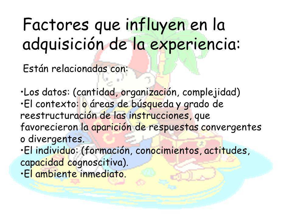 Factores que influyen en la adquisición de la experiencia: