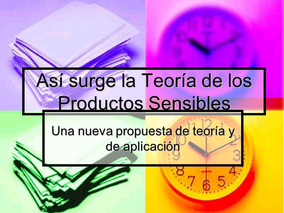 Así surge la Teoría de los Productos Sensibles