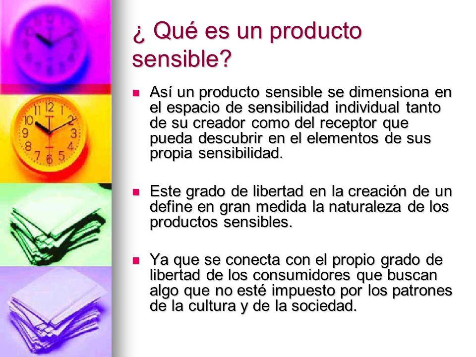 ¿ Qué es un producto sensible