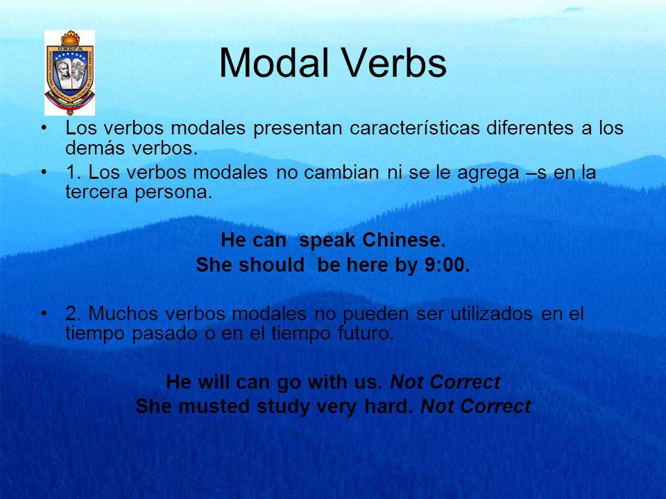 Modal Verbs Los verbos modales presentan características diferentes a los demás verbos.