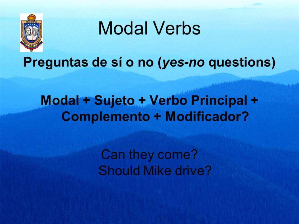 Modal Verbs Preguntas de sí o no (yes-no questions)