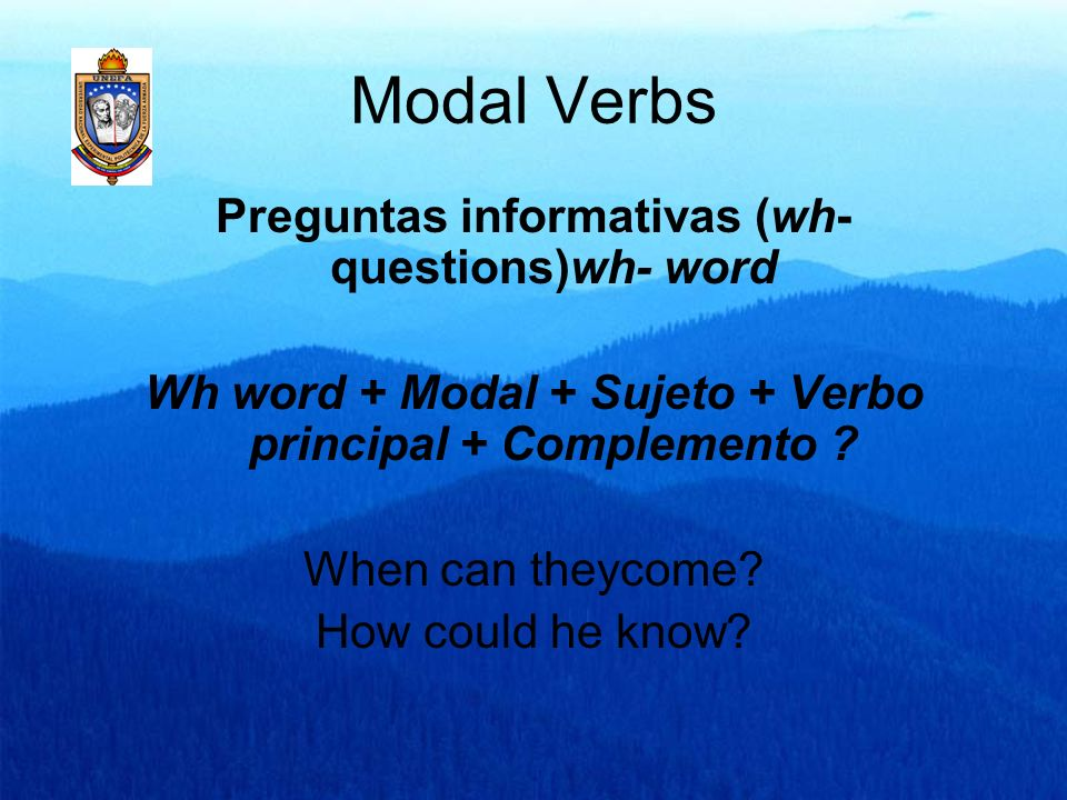 Modal Verbs Preguntas informativas (wh- questions)wh- word