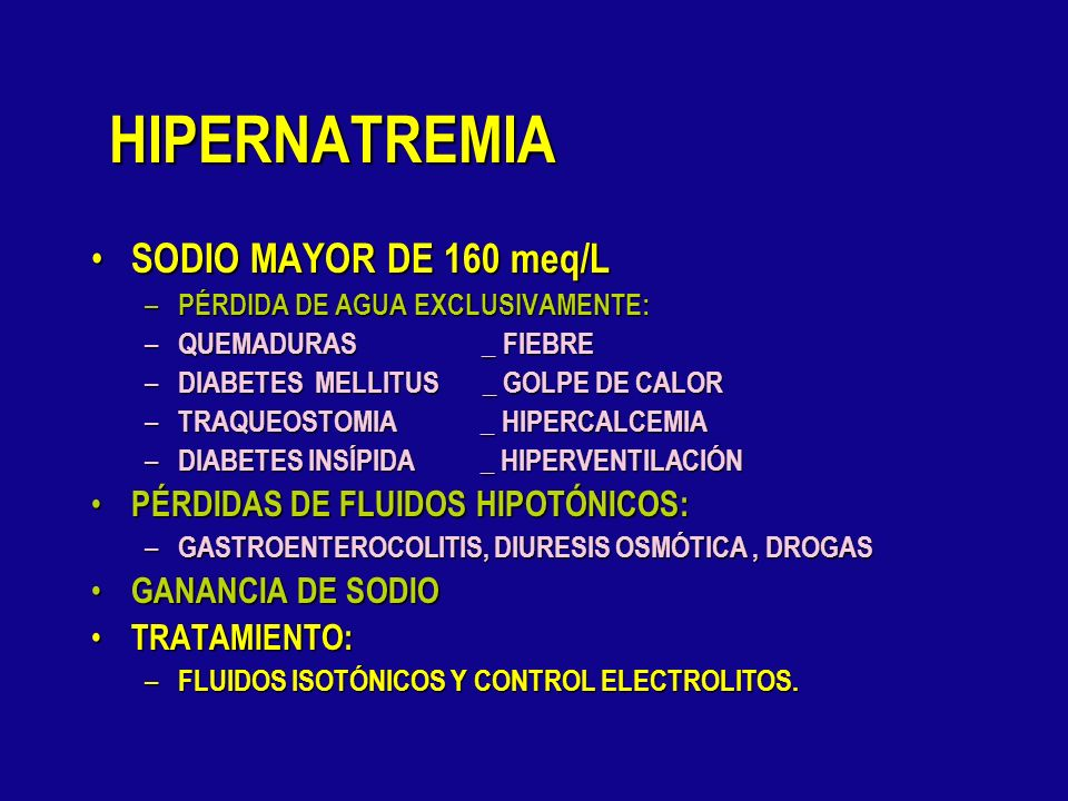 HIPERNATREMIA SODIO MAYOR DE 160 meq/L