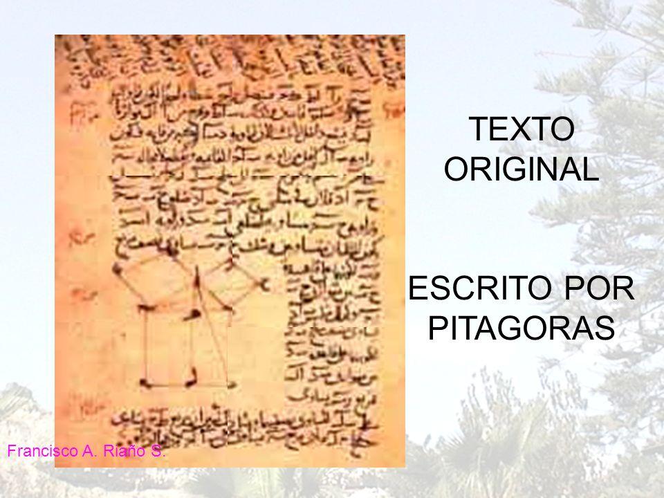 TEXTO ORIGINAL ESCRITO POR PITAGORAS Francisco A. Riaño S.